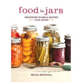 Food in Jars: Preserving in Small Batches
