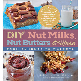 DIY Nut Milks, Nut Butters & More